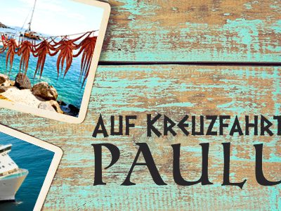Auf Kreuzfahrt mit Paulus